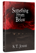 Something From Below [hardcover] by S. T. Joshi